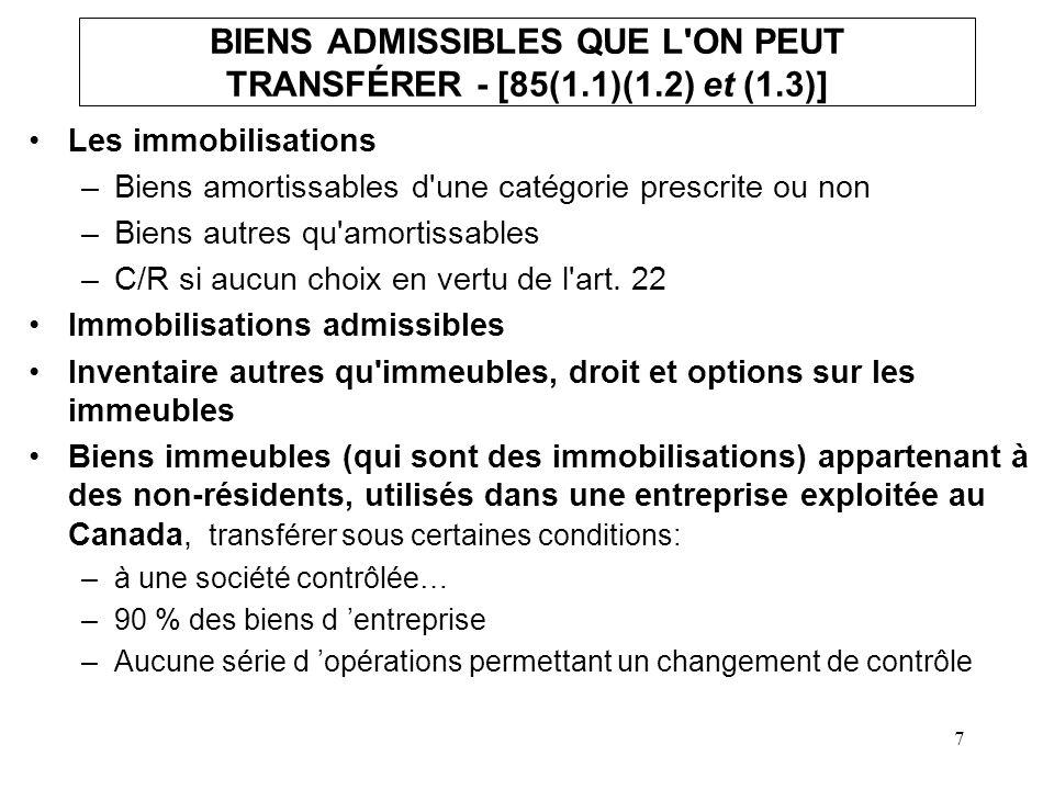 BIENS ADMISSIBLES QUE L ON PEUT TRANSFÉRER - [85(1.1)(1.2) et (1.3)]